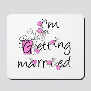 Flowers I'm Getting Married Mousepad