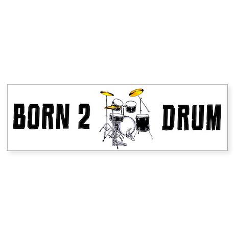 Born 2 Drum Sticker (Bumper)