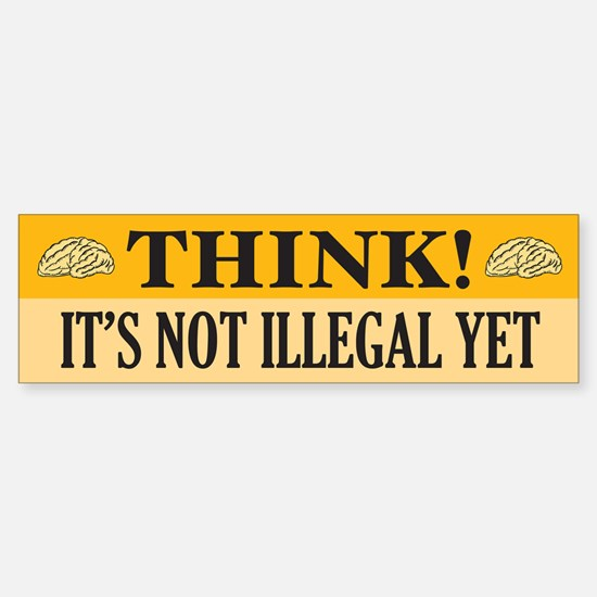 Think! Bumper Bumper Bumper Sticker