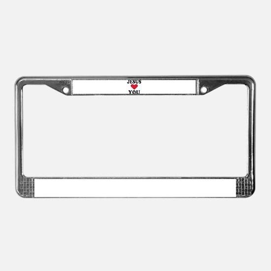 Jesus loves you License Plate Frame