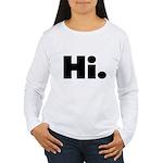 Hi Women's Long Sleeve T-Shirt
