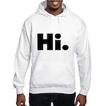 Hi Hooded Sweatshirt