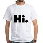 Hi White T-Shirt