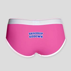 Shaddup Siddown Women's Boy Brief