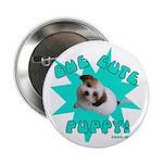 One Cute Puppy! Button