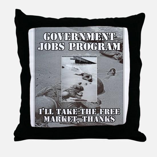 I'LL TAKE THE FREE MARKET, TH Throw Pillow