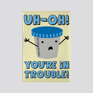 Funny Medical You're In Trouble Rectangle Magnet