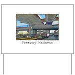 Freeway Madness Yard Sign