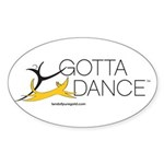 GOTTA DANCE Sticker (Oval 10 pk)