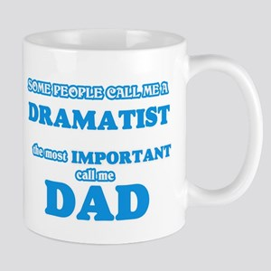 Some call me a Dramatist, the most important Mugs