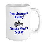 San Joaquin Valley Needs Wate Large Mug