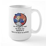 Don't Bow to Kings Large Mug