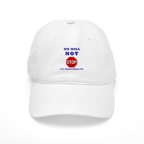 WE WILL NOT STOP Cap