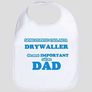 Some call me a Drywaller, the most import Baby Bib