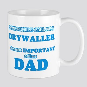 Some call me a Drywaller, the most important Mugs