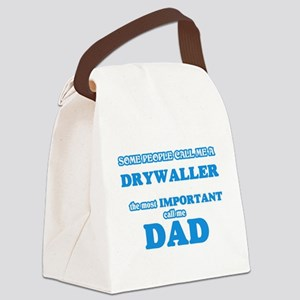 Some call me a Drywaller, the mos Canvas Lunch Bag