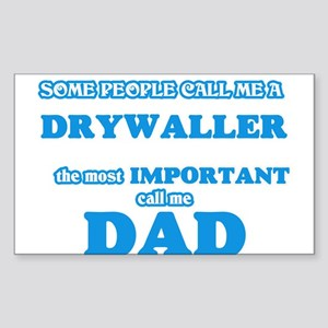 Some call me a Drywaller, the most importa Sticker