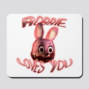 Robbie Loves You Mousepad