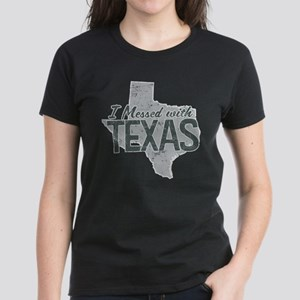 I Messed With Texas Women's Dark T-Shirt