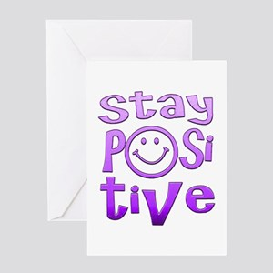 Stay Positive Greeting Cards
