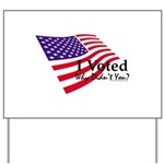 I Voted Why Didn't You Yard Sign