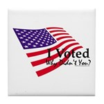 I Voted Why Didn't You Tile Coaster