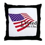 I Voted Why Didn't You Throw Pillow