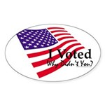 I Voted Why Didn't You Sticker (Oval)