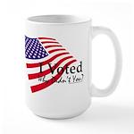 I Voted Why Didn't You Large Mug