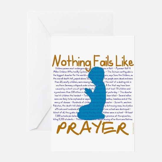Nothing Fails Like Prayer Greeting Card