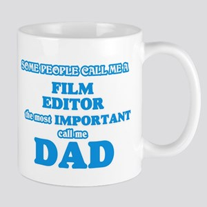 Some call me a Film Editor, the most importan Mugs