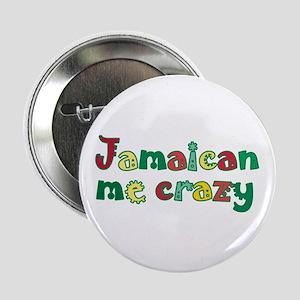 """Jamaican Me Crazy 2.25"""" Button"""