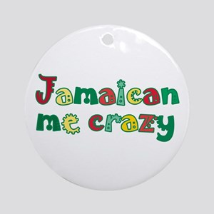 Jamaican Me Crazy Round Ornament