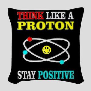 Think Like a Proton Woven Throw Pillow