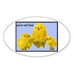 We're Not Food: Chickens Sticker (Oval 50 pk)