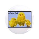"""We're Not Food: Chickens 3.5"""" Button (100 pac"""