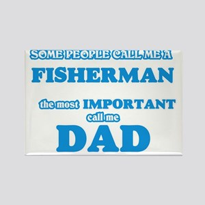 Some call me a Fisherman, the most importa Magnets