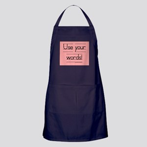 Use your words! Apron (dark)