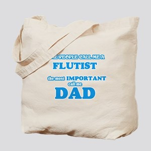 Some call me a Flutist, the most importan Tote Bag