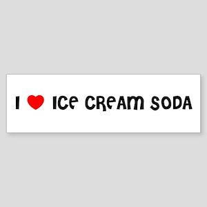 I LOVE ICE CREAM SODA Bumper Sticker
