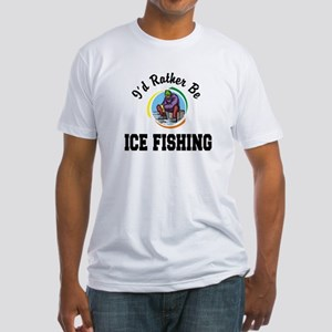 Rather Be Ice Fishing Fitted T-Shirt