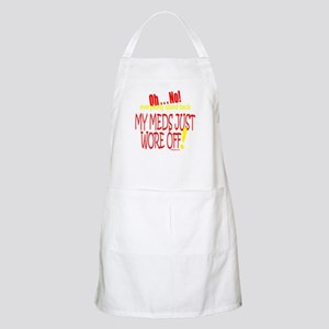 MY MEDS WORE OFF Apron