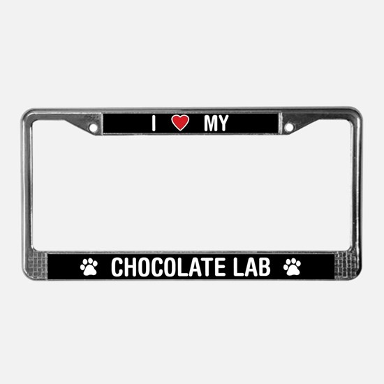 I Love My Chocolate Lab License Plate Frame