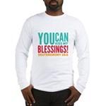 You can kiss my blessings! Long Sleeve T-Shirt