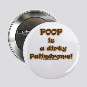 "POOP is a dirty Palindrome! 2.25"" Button (100 pack"
