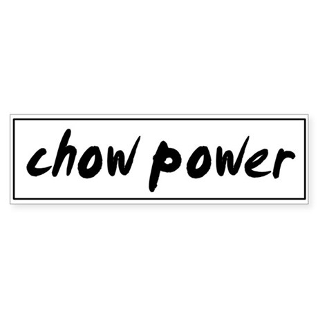 Chow POWER Bumper Sticker