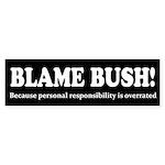 Blame Bush - Responsibility Sticker (Bumper)