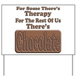 Chocolate Therapy Yard Sign