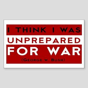 Unprepared For War... Sticker (Rectangle)