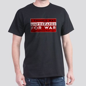 Unprepared For War... Dark T-Shirt
